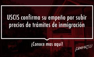 USCIS confirma incremento de precios en trámites de inmigración